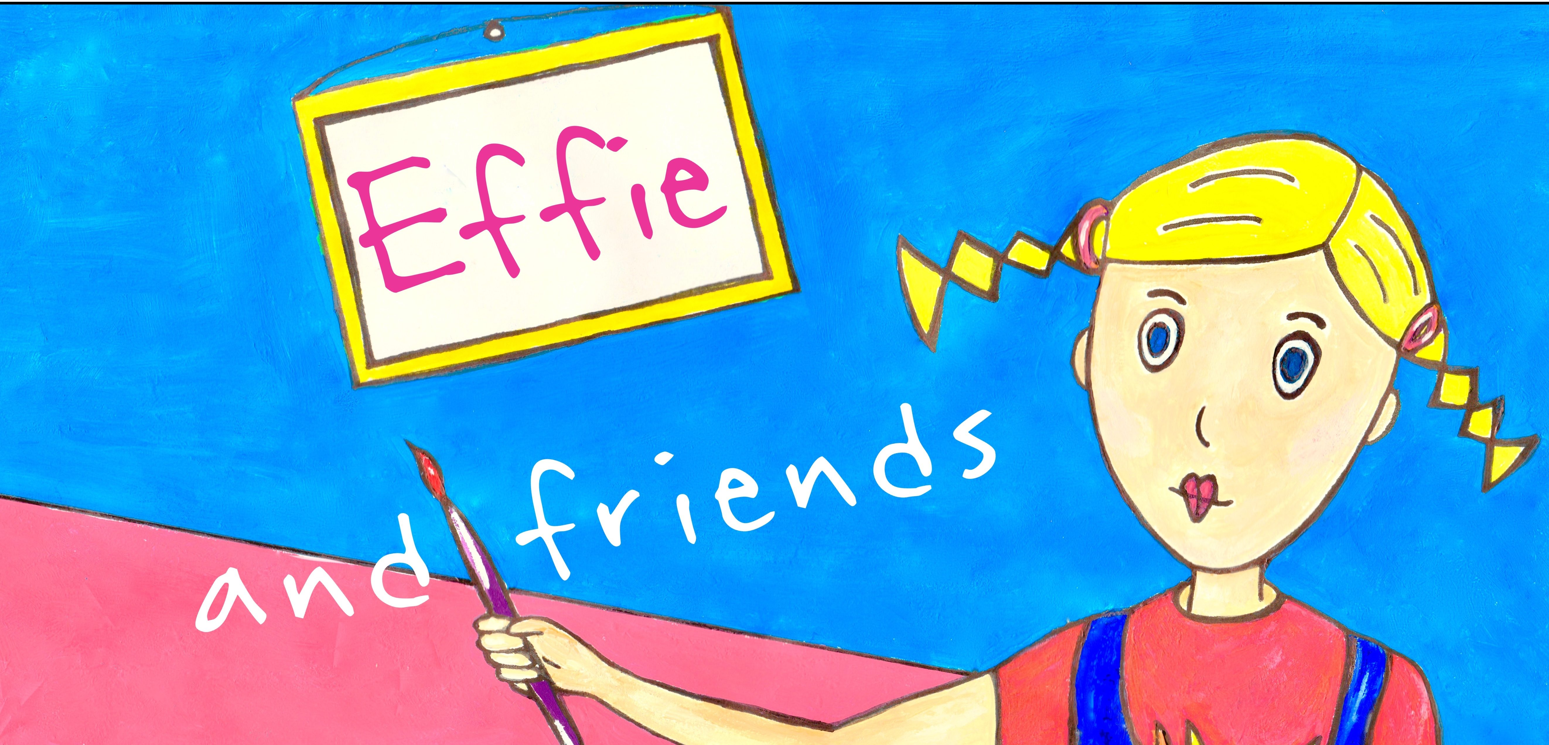 Effie and Friends